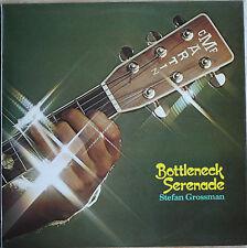 """STEFAN GROSSMAN """"BOTTLENEK SERENADE""""  33T  LP"""