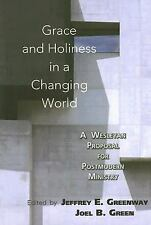 Grace and Holiness in a Changing World: A Wesleyan Proposal for Postmodern Minis