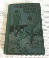 Normans Good Name by Margaret S Coorie Antique Hardback Book
