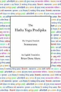The Hatha Yoga Pradipika [Hardcover] Svatmarama and Akers, Brian Dana