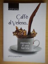 Caffè Caffe al veleno Memorie di una baristaSophiaMandragoranaturopatia nuovo
