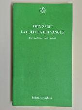 La cultura del sangue Fatwa, donne, tabù e poteri di A.Zaoui Bollati Boringhieri