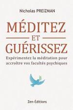 Meditation de Pleine Conscience : Meditez et Guerissez : Experimentez la...