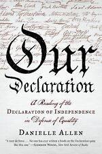 Our Declaration: A Reading of the Declaration of Independence in Defense of Equ