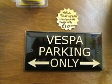 Vespa Parking Only Wall Tile Sign Plaque Home Workshop House Front