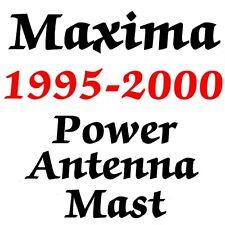 Brand New AM / FM Power Antenna Mast, FITS: Maxima 1995-2000