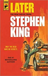 Later by Stephen King  Brand New Free Shipping Paperback Publication Year 2021