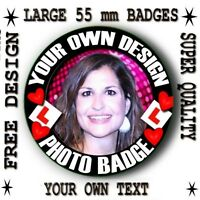 DESIGN YOUR OWN PERSONALISED PHOTO BADGE 25 mm or 55 mm/ FAST EFFICIENT SERVICE