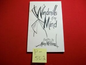 """COLLECTIBLE 1996 """"WINDMILLS OF MY MIND"""" POETRY BY ALINE WILLIAMS SELF-PUBLISHED"""