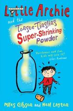Little Archie and the Tongue-Tingling Super-Shrinking Powder,Miles Gibson, Neal
