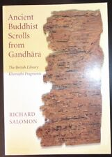 Ancient Buddhist Scrolls From Gandhara: The British Library Kharosthi Fragments