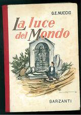 NUCCIO G. E. LA LUCE DEL MONDO GARZANTI 1952 LIBRI PER RAGAZZI VITTORIO LUCCHI