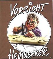 """T-Shirt Rahmenlos Spruch """"Vorsicht Heimwerker"""" Größe L Baumwolle Kurzarm"""