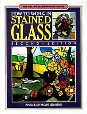 How to Work in Stained Glass (Chilton glassworking series), Isenberg, Seymour, I