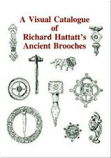 A Visual Catalogue of Richard Hattatt's Ancient Brooches: 1, Very Good Condition