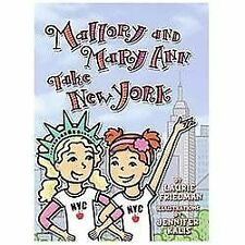 Mallory and Mary Ann Take New York by Laurie B. Friedman