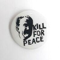 Kill For Peace Vintage Anti War Political Pin Badge President Lyndon Johnson