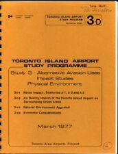 TORONTO ISLAND AIRPORT STUDY PROGRAMME STUDY 3 STUDIES PHYSICAL ENVIRONMENT 1977