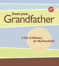 From Your Grandfather: A Gift of Memory for My Grandchild (AARP) by Lark