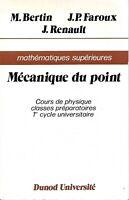 Mécanique du point (Cours de physique) Par Michel Bertin, Jean-Pierre Faroux  BE