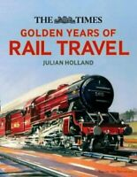 The Times Golden Years of Rail Travel by Julian Holland 9780008323752