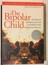 The Bipolar Child: Definitive & Reassuring Guide, D & J Papolos 2002 Hardcover