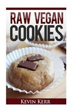 Raw Vegan Cookies: Raw Food Cookie, Brownie, and Candy Recipes by Kevin Kerr...