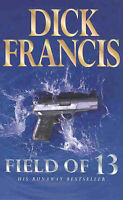 Field of Thirteen by Dick Francis (Paperback , 1999)