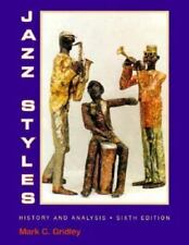 Jazz Styles : History and Analysis by Mark C. Gridley (1996, Paperback, Revised)