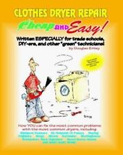 Cheap and Easy! Clothes Dryer Repair (Cheap and Easy! Appliance Repair-ExLibrary