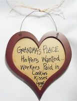 Grandma's Place Helpers Wanted Paid in Cookies Kisses Hugs Nana Heart Sign