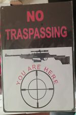 NO TRESPASSING YOU ARE HERE METAL TIN SIGN man cave 30 by 20 cm