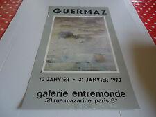 AFFICHE DU PEINTRE GUERMAZ.1979.GALERIE ENTREMONDE PARIS 6ème