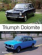 Triumph Dolomite: An Enthusiast's Guide By Vale, Matthew, Neues Buch, & Schnell