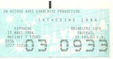 RARE / TICKET BILLET DE CONCERT - CATHERINE LARA : LIVE A PARIS ( FRANCE ) 1984