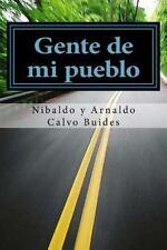 Gente de Mi Pueblo by Nibaldo Y. Arnaldo Calvo Buides (2014, Paperback)