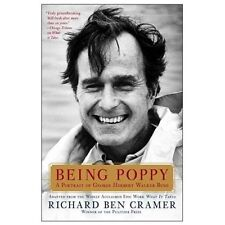 Being Poppy: A Portrait of George Herbert Walker Bush - New - Cramer, Richard Be