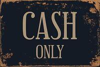 """Cash Only 8"""" x 12"""" Vintage Aluminum Retro Metal Sign VS484"""