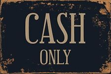 "Cash Only 8"" x 12"" Vintage Aluminum Retro Metal Sign VS484"