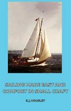 Sailing Made Easy and Comfort in Small Craft (Paperback or Softback)