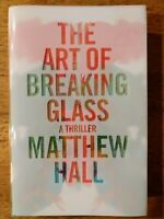 The Art of Breaking Glass by Matthew Hall (1997, Hardcover) 1st Ed 1st Printing