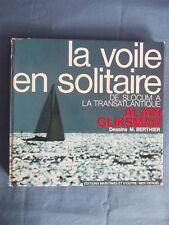 La voile en solitaire de Slocum à la Transatlantique de Alain Gliksman Ed.1976
