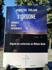 L'Orgone - Théories - Notes - Expériences - François Trojani - Wilhelm Reich