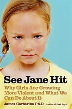 See Jane Hit: Why Girls Are Growing More Violent and What We Can Do-ExLibrary