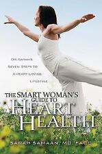 The Smart Woman's Guide to Heart Health: Dr. Sarah's Seven Steps to a -ExLibrary