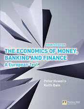 The Economics of Money, Banking and Finance: a European Text, Bain, Keith, Howel