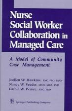 Nurse-Social Worker Collaboration in Managed Care: A Model of Communit-ExLibrary