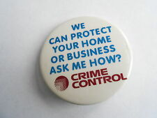 Cool Vintage Crime Control Home Security System Employee Advertising Pinback