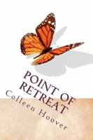 Point of Retreat: A Novel: By Hoover, Colleen
