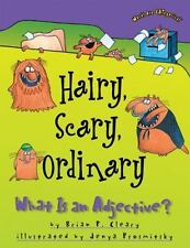 Hairy, Scary, Ordinary: What Is an Adjective? (Words Are Categorical), Brian P.